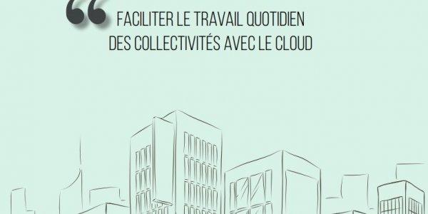 Faciliter le travail quotidien des collectivités avec le Cloud