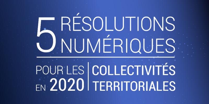 5 résolutions numériques pour les collectivités territoriales en 2020 [infographie]
